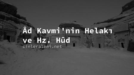 Ad Kavmi'nin Helakı ve Hz. Hud