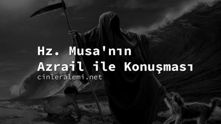 Hz. Musa'nın Azrail ile Konuşması